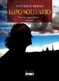"""Cover Lupo Solitario """"Siamo nati liberi…"""""""