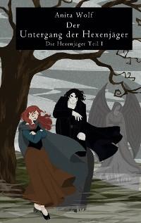 Cover Der Untergang der Hexenjäger