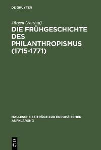Cover Die Frühgeschichte des Philanthropismus (1715-1771)