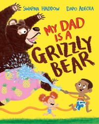 Cover My Dad Is A Grizzly Bear