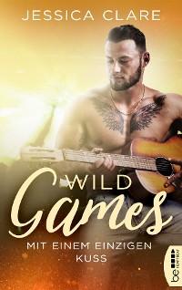 Cover Wild Games - Mit einem einzigen Kuss