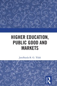 Cover Higher Education, Public Good and Markets