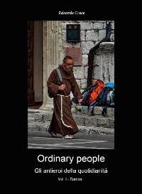 Cover Ordinary people - Gli antieroi della quotidianetà - Vol.I - Europa