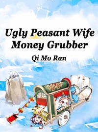 Cover Ugly Peasant Wife: Money Grubber