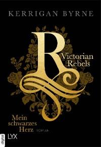 Cover Victorian Rebels - Mein schwarzes Herz