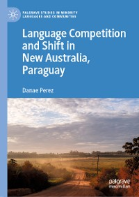 Cover Language Competition and Shift in New Australia, Paraguay