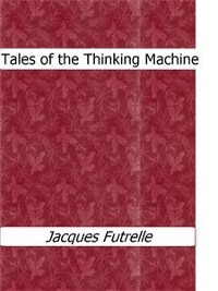 Cover Tales of the Thinking Machine