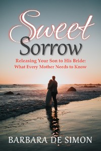 Cover Sweet Sorrow: Releasing Your Son to His Bride
