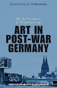 Cover On the Fortunes and Misfortunes of Art in Post-War Germany