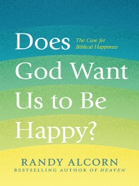 Cover Does God Want Us to Be Happy?