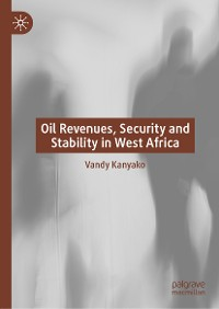Cover Oil Revenues, Security and Stability in West Africa