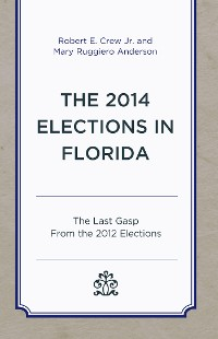 Cover The 2014 Elections in Florida
