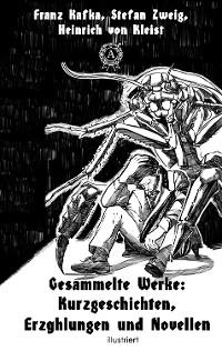 Cover Gesammelte Werke: Kurzgeschichten, Erzählungen und Novellen (illustriert)