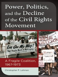 Cover Power, Politics, and the Decline of the Civil Rights Movement