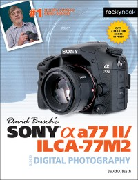 Cover David Busch's Sony Alpha a77 II/ILCA-77M2 Guide to Digital Photography