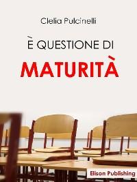 Cover E' questione di maturità