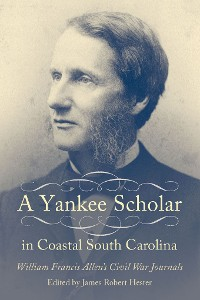 Cover A Yankee Scholar in Coastal South Carolina