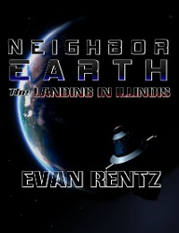 Cover Neighbor Earth: The Landing In Illinois