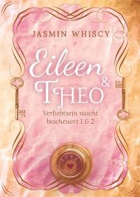 Cover Eileen und Theo (Verliebtsein macht bescheuert 1 & 2)