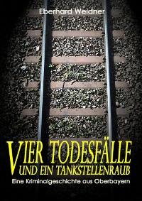 Cover VIER TODESFÄLLE UND EIN TANKSTELLENRAUB