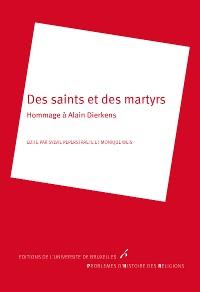Cover Des saints et des martyrs