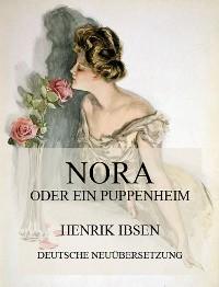 Cover Nora oder ein Puppenheim (Deutsche Neuübersetzung)