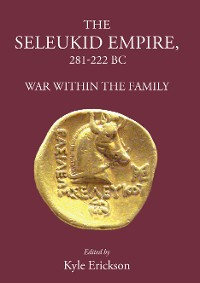 Cover The Seleukid Empire 281-222 BC