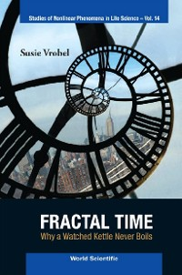 Cover Fractal Time: Why A Watched Kettle Never Boils