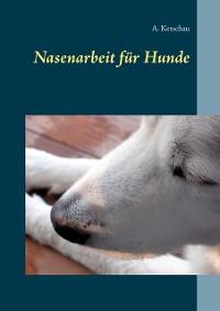 Cover Nasenarbeit für Hunde