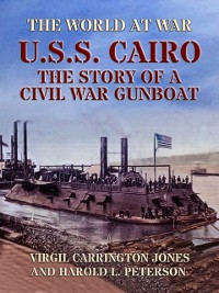 Cover U.S.S. Cairo: The Story Of A Civil War Gunboat