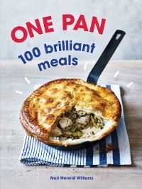 Cover One Pan. 100 Brilliant Meals