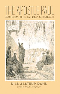 Cover The Apostle Paul Guides the Early Church