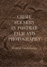 Cover Crime Scenery in Postwar Film and Photography
