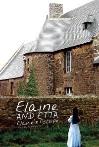 Cover Elaine and Etta Elaine's Escape