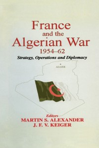 Cover France and the Algerian War, 1954-1962
