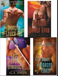 Cover G.A. Aiken Dragon Bundle: The Dragon Who Loved Me, What a Dragon Should Know, Last Dragon Standing & How to Drive a Dragon Crazy