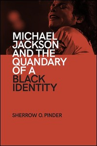 Cover Michael Jackson and the Quandary of a Black Identity