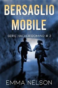 Cover Bersaglio mobile (Hacker Domino, #2)