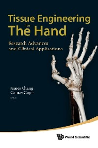 Cover Tissue Engineering For The Hand: Research Advances And Clinical Applications