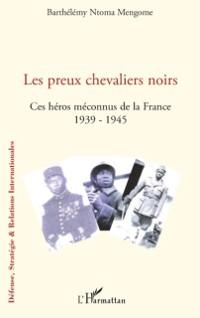 Cover Les preux chevaliers noirs - ces heros meconnus de la france