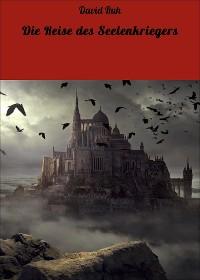 Cover Die Reise des Seelenkriegers