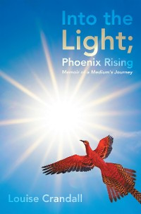 Cover Into the Light; Phoenix Rising
