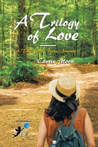 Cover A Trilogy of Love – a Three Part Poetic Journey