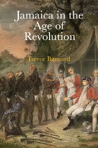Cover Jamaica in the Age of Revolution