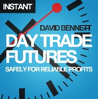 Cover Day Trade Futures Safely For Reliable Profits