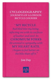 Cover Cyclogeography: Journeys of a London Bicycle Courier