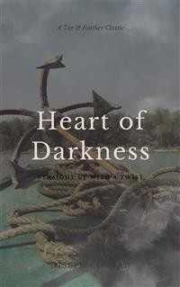 Cover Heart of Darkness (Annotated): A Tar & Feather Classic: Straight Up With a Twist