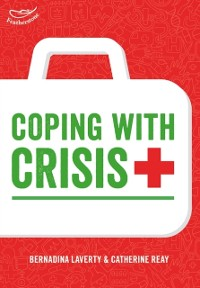 Cover Coping with Crisis: Learning the lessons from accidents in the Early Years