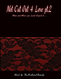Cover Not Cut Out 4 Love Pt.2