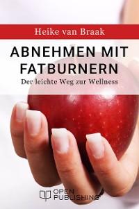 Cover Abnehmen mit Fatburnern - Der leichte Weg zur Wellness